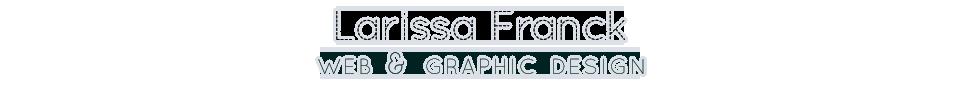 Online Portfolio of Larissa Franck, Graphic Artist